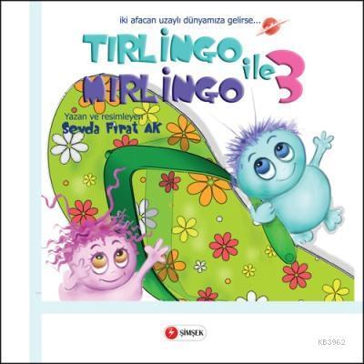Tırlingo ile Mırlingo 3; iki afacan uzaylı dünyamıza gelirse...