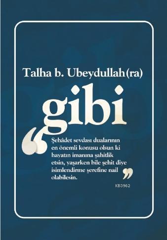Talha B. Ubeydullah (Ra) Gibi Not Defterim