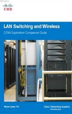 LAN Switching and Wireless; CCNA Exploration Companion Guide