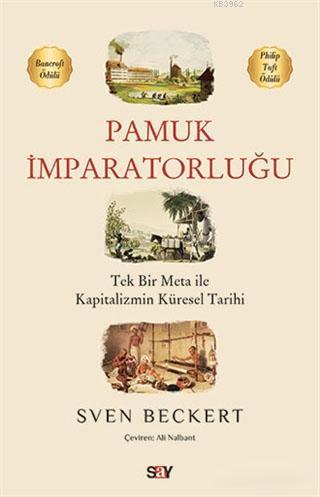 Pamuk İmparatorluğu; Tek Bir Meta ile Kapitalizmin Küresel Tarihi