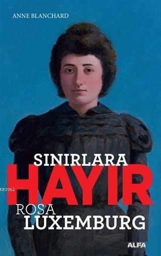 Sınırlara Hayır; Rosa Luxemburg