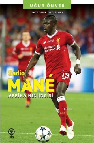 Sadio Mane Afrika'nın İncisi