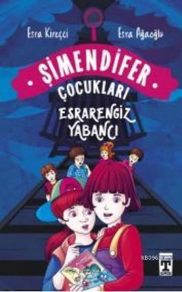 Esrarengiz Yabancı - Şimendifer Çocukları (Ciltli)