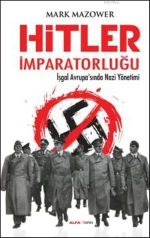 Hitler İmparatorluğu; İşgal Avrupasında Nazi Yönetimi
