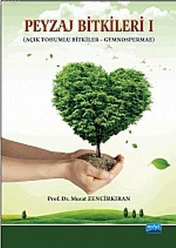 Peyzaj Bitkileri; Açık Tohumlu Bitkiler  Gymnospermae