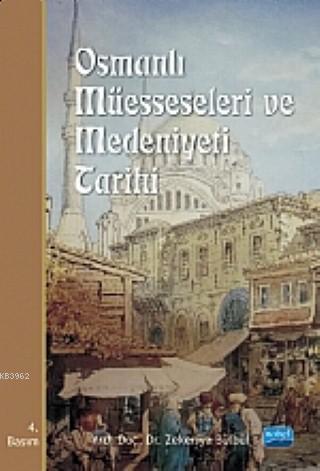Osmanlı Müesseseleri ve Medeniyeti Tarihi