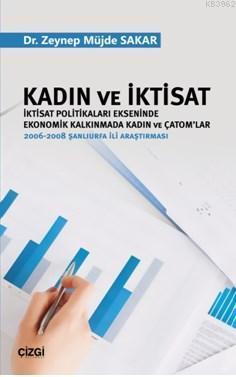 Kadın ve İktisat (İktisat Politikaları Ekseninde Ekonomik Kalkınmada Kadın ve Çatom'lar); 2006-2008 Şanlıurfa İli Araştırması