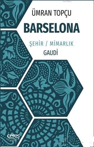 Barselona; Şehir / Mimarlık / Gaudi