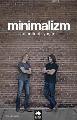 Minimalizm; Anlamlı Bir Yaşam
