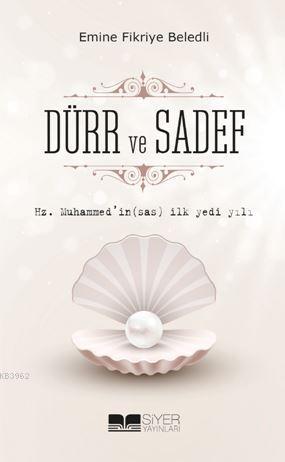 Hz.Muhammed'in (Sas) İlk Yedi Yılı Dürr Ve Sadef