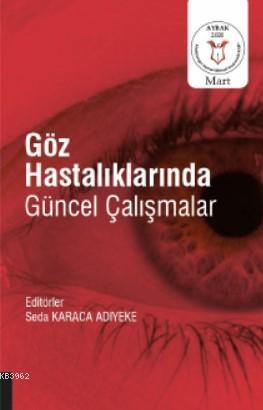 Göz Hastalıklarında Güncel Çalışmalar