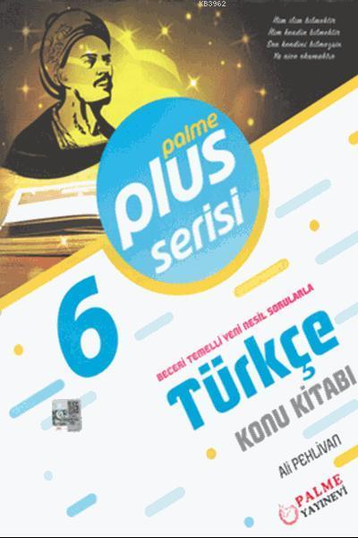 6. Sınıf Plus Serisi Türkçe Konu Kitabı; Beceri Temelli Yeni Nesil Sorularla