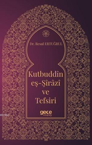 Kutbuddin eş-Şirazi ve Tesfiri