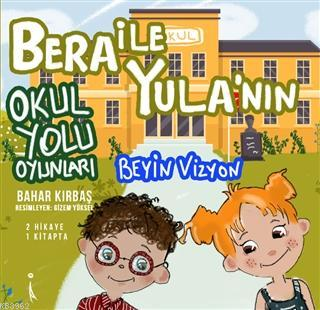 Bera ile Yula'nın Okul Yolu Oyunları Beyin Vizyon