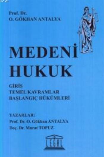 Medeni Hukuk; Giriş,Temel Kavramlar,Başlangıç Hükümleri