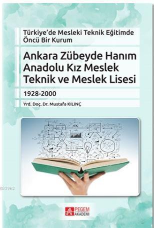 Ankara Zübeyde Hanım Anadolu Kız Meslek Teknik ve Meslek Lisesi; Türkiye'de Mesleki Teknik Eğitimde Öncü Bir Kurum