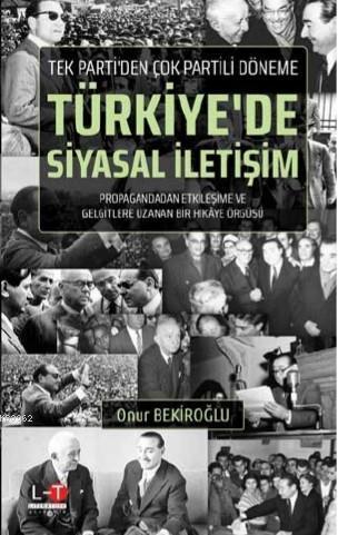 Kitle Tek Partiden Çok Partili Döneme Türkiye'de Siyasal İletişim