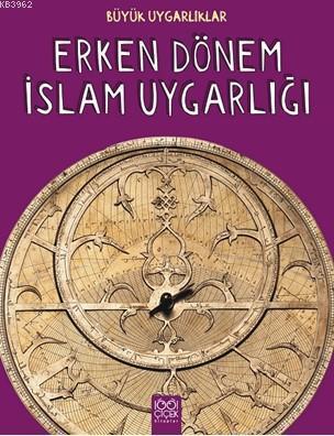 Erken Dönem İslam Uygarlığı; Büyük Uygarlıklar