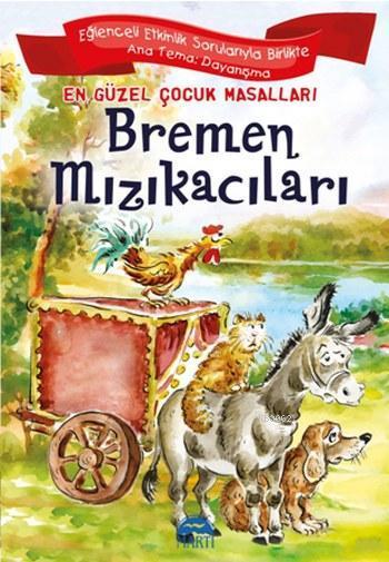 Bremen Mızıkacıları; En Güzel Çocuk Masalları