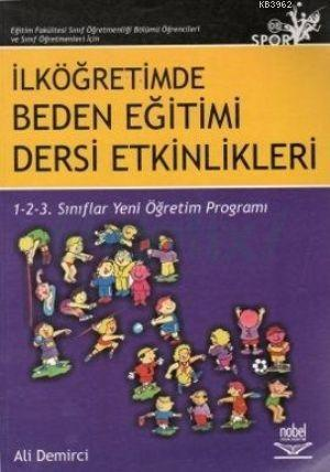 İlköğretimde Beden Eğitimi Dersi Etkinlikleri; 4- 8 Sınıflar Yeni Öğretim Programları