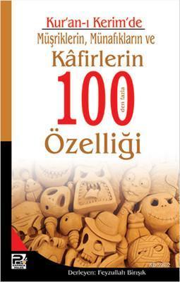 Kur'an-ı Kerim'de Müşriklerin, Münafıkların ve Kafirlerin 100'den Fazla Özelliği