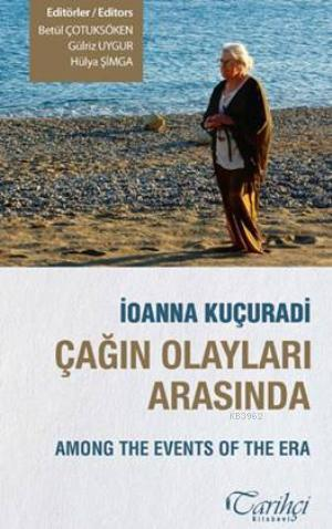 Çağın Olayları Arasında; Among the Events of the Era