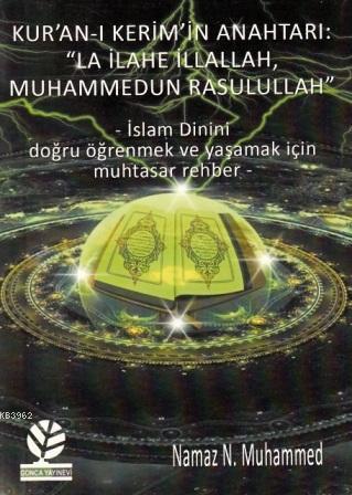 Kur'an-ı Kerim'in Anahtarı; La İlahe İllallah Muhammedun Rasulullah