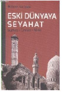 Eski Dünyaya Seyahat Suriye- Ürdün- Mısır
