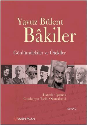 Gönlümdekiler ve Ötekiler; Hatıralar Işığında Cumhuriyet Tarihi Okumaları 2
