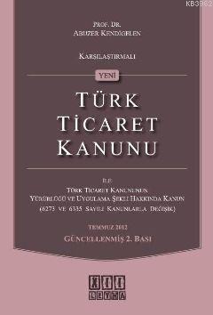 Türk Ticaret Kanunu ile Türk Ticaret Kanununun Yürürlüğü ve Uygulama Şekli Hakkında Kanun