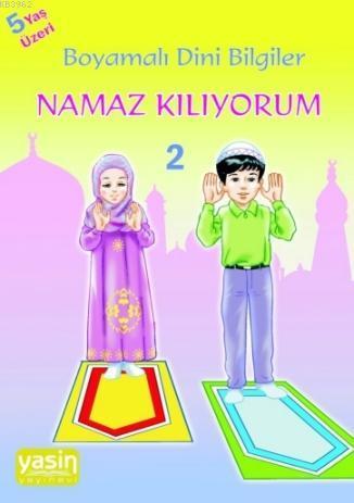 Namaz Kılıyorum; Boyamalı Dini Bilgiler 2