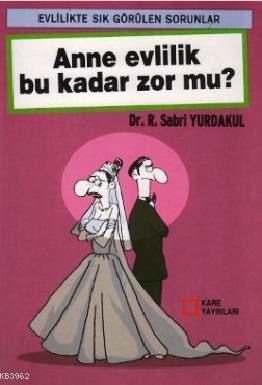 Anne Evlilik Bu Kadar Zor mu?