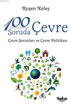 100 Soruda Çevre; Çevre Sorunları ve Çevre Politikası