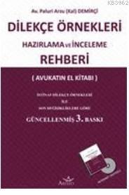 Dilekçe Örnekleri Hazırlama ve İnceleme Rehberi; [Avukatın El Kitabı]