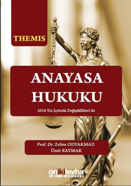Themıs - Anayasa Hukuku; 2018 Yılı İçtüzük Değişiklikleri İle