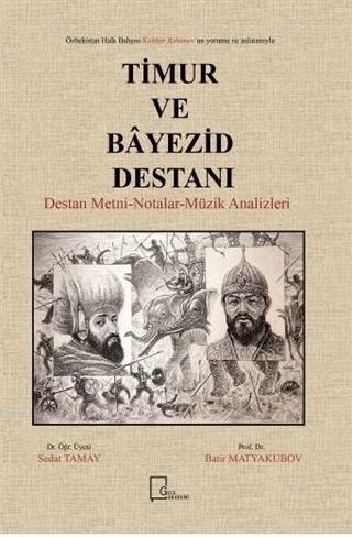 Timur ve Bayezid Destanı; Destan Metni Notalar Müzik Analizleri