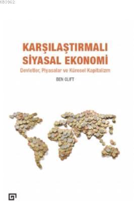 Karşılaştırmalı Siyasal Ekonomi: Devletler, Piyasalar Ve Küresel Kapitalizm