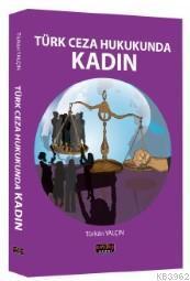 Türk Ceza Hukukunda Kadın