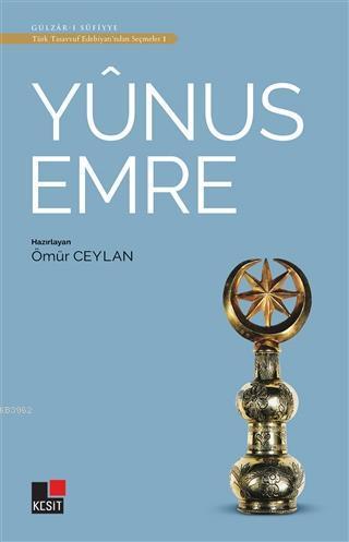 Yunus Emre - Türk Tasavvuf Edebiyatı'ndan Seçmeler 1