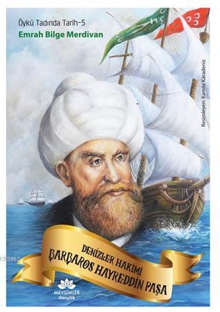 Denizler Hakimi Barbaros Hayreddin Paşa; Öykü Tadında Tarih-5