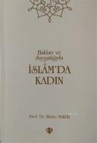 İslam'da Kadın Hakları Ve Saygınlığıyla