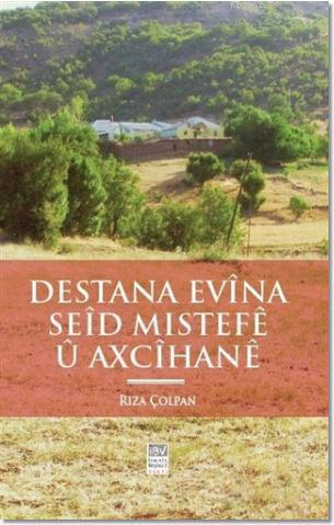 Destana Evina Seid Mıstefe u Axcihane