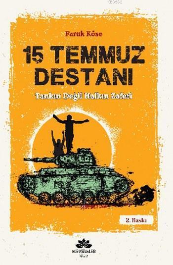 15 Temmuz Destanı; Tankın Değil Halkın Zaferi