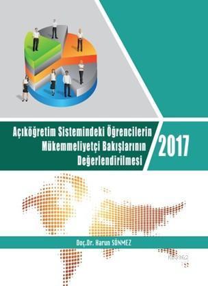 2017 Açıköğretim Sistemindeki Öğrencilerin Mükemmeliyetçi Bakışlarının Değerlendirilmesi