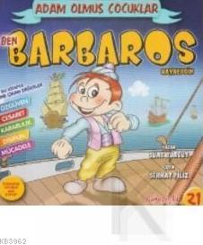 Ben Barbaros Hayreddin; Adam Olmuş Çocuklar Serisi 21