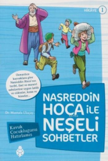 Nasreddin Hoca İle Neşeli Sohbetler 1; Kavuk Çocukluğunu Hatırlamış