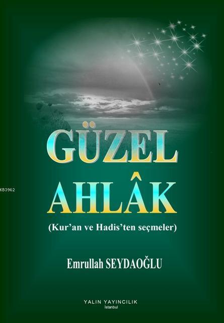 Güzel Ahlak (Kur'an ve Hadis'ten Seçmeler)