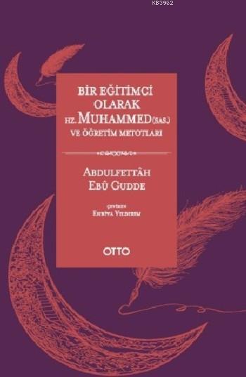 Bir Eğitimci Olarak Hz. Muhammed (sas) ve Öğretim Metotları