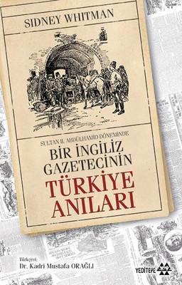 Sultan Abdülhamid Döneminde Bir İngiliz Gazetecinin Türkiye Anıları