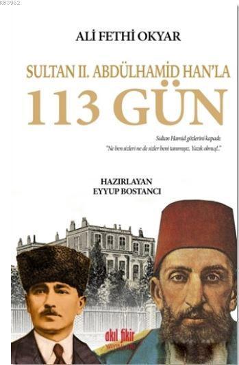Sultan 2. Abdülhamid Han'la 113 Gün; Ali Fethi Okyar'ın Hatıraları